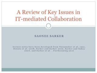 A Review of Key Issues in  IT-mediated Collaboration