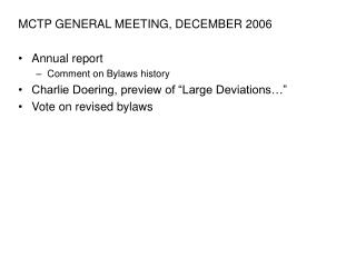 MCTP GENERAL MEETING, DECEMBER 2006 Annual report Comment on Bylaws history