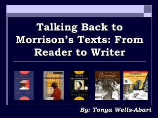 Talking Back to Morrison's Texts: From Reader to Writer
