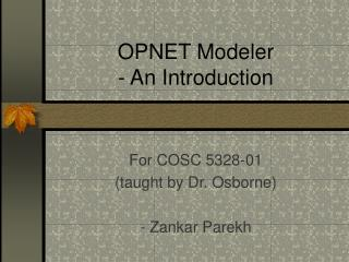 OPNET Modeler - An Introduction