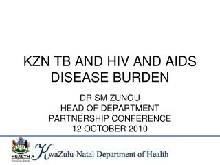 KZN TB AND HIV AND AIDS DISEASE BURDEN