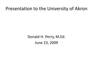 Presentation to the University of Akron