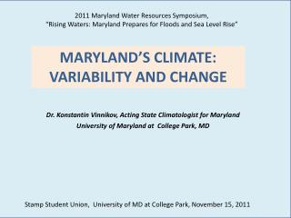 MARYLAND�S CLIMATE:  VARIABILITY AND CHANGE