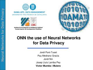 ONN the use of Neural Networks for Data Privacy