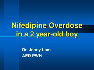 Nifedipine Overdose in a 2 year-old boy