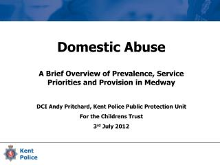 Domestic Abuse A Brief Overview of Prevalence, Service Priorities and Provision in Medway