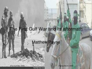 The First Gulf War and its aftermath
