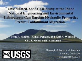 John R. Nimmo,  Kim S. Perkins, and Kari A. Winfield  USGS, Menlo Park, California