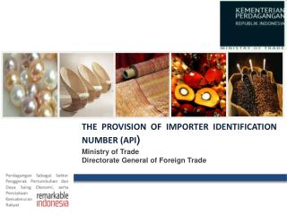 M inistry of Trade Directorate General of Foreign Trade