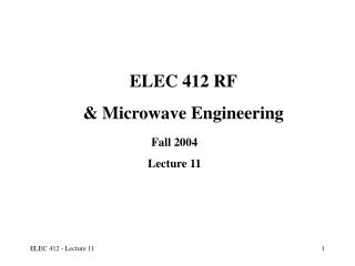 ELEC 412 RF   Microwave Engineering