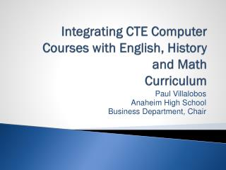 Integrating CTE Computer Courses with English,  History and Math Curriculum