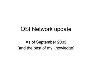 OSI Network update