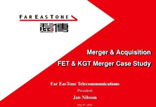 Merger & Acquisition FET & KGT Merger Case Study