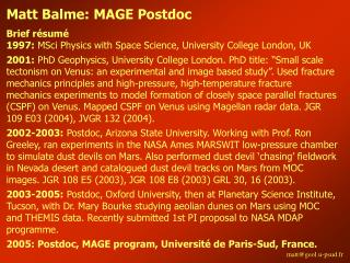Brief résumé 1997:  MSci Physics with Space Science, University College London, UK