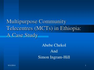Multipurpose Community  Telecentres  (MCTs) in Ethiopia: A Case Study