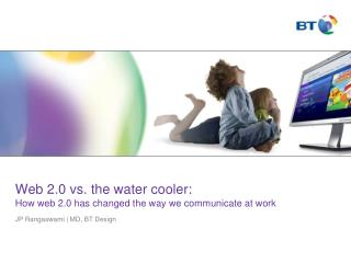 Web 2.0 vs. the water cooler:  How web 2.0 has changed the way we communicate at work