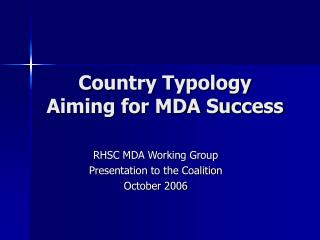 Country Typology  Aiming for MDA Success