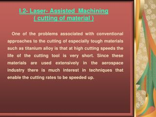 I.2- Laser- Assisted Machining   ) cutting of material (
