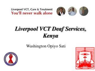 Liverpool VCT Deaf Services, Kenya