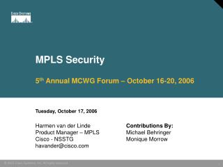 MPLS Security 5 th  Annual MCWG Forum – October 16-20, 2006