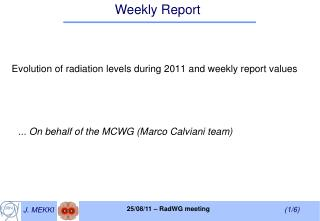 Evolution of radiation levels during 2011 and weekly report values
