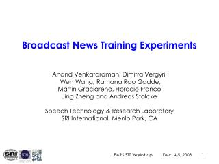 Broadcast News Training Experiments