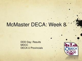 McMaster DECA: Week  8