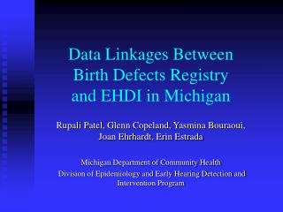 Data Linkages Between Birth Defects Registry and EHDI in Michigan