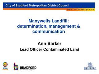 Manywells Landfill: determination, management & communication