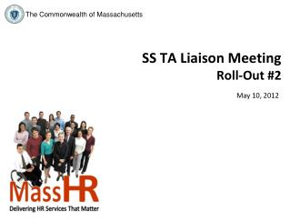 SS TA Liaison Meeting Roll-Out #2