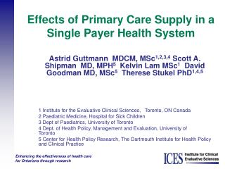 Effects of Primary Care Supply in a Single Payer Health System