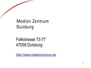 Falkstrasse 73-77 47058 Duisburg medienzentrum.de