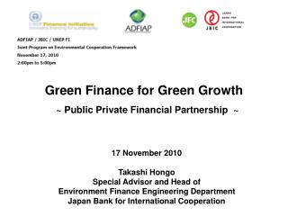 Green Finance for Green Growth ~ Public Private Financial Partnership  ~