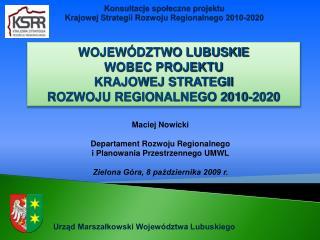 Konsultacje społeczne projektu  Krajowej Strategii Rozwoju Regionalnego 2010-2020