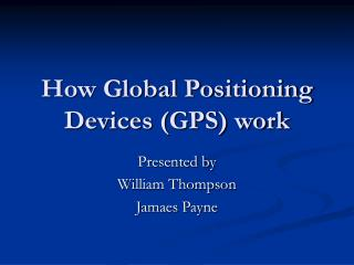 How Global Positioning Devices GPS work