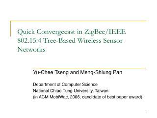Quick Convergecast in ZigBee/IEEE 802.15.4 Tree-Based Wireless Sensor Networks
