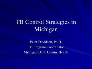 TB Control Strategies in Michigan