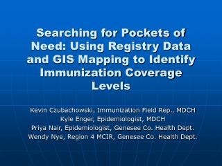 Kevin Czubachowski, Immunization Field Rep., MDCH Kyle Enger, Epidemiologist, MDCH