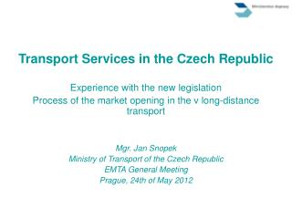 Transport Services in the Czech Republic  Experience with the new legislation