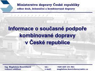Informace o současné podpoře kombinované dopravy  v České republice