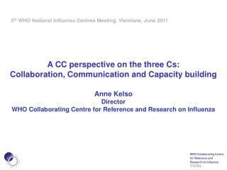 A CC perspective on the three Cs: Collaboration, Communication and Capacity building Anne Kelso