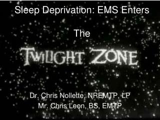 Sleep Deprivation: EMS Enters The