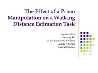 The Effect of a Prism Manipulation on a Walking Distance Estimation Task