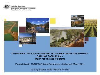 OPTIMISING THE SOCIO-ECONOMIC OUTCOMES UNDER THE MURRAY-DARLING BASIN PLAN –