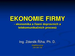 EKONOMIE FIRMY - ekonomika a řízení dopravních a telekomunikačních procesů