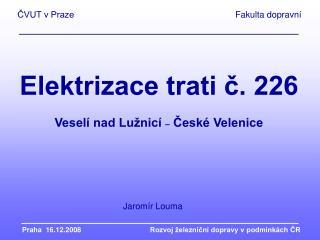Praha  16.12.2008Rozvoj �elezni?n� dopravy v podm�nk�ch ?R