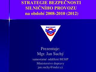 REVIZE A AKTUALIZACE NÁRODNÍ STRATEGIE BEZPEČNOSTI SILNIČNÍHO PROVOZU  na období 2008-2010 (2012)