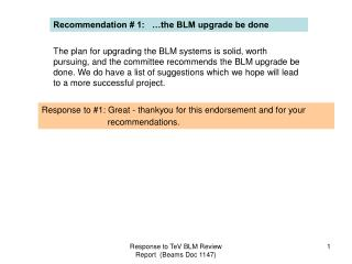 Recommendation # 1:   …the BLM upgrade be done