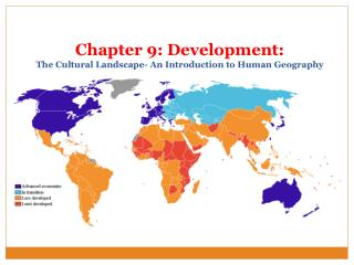 Chapter 9: Development:  The Cultural Landscape- An Introduction to Human Geography