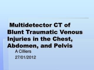 Multidetector CT of Blunt Traumatic Venous Injuries in the Chest, Abdomen, and Pelvis